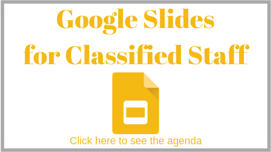 Google Slides for Classified Staff