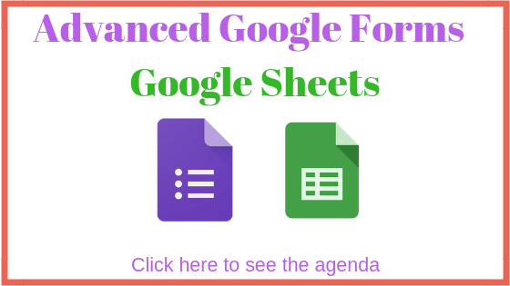 Advanced Google Forms and Sheets